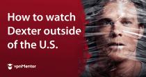 Como assistir a Dexter na Netflix de qualquer lugar (2021)