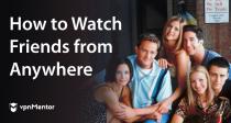 Como assistir a Friends na Netflix em qualquer lugar (2021)